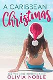 A Caribbean Christmas (Love Under the Sun: A Holiday Romance Book 1)