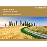 Expérience Photo: Toscane, Couleurs de Toscane: French Version