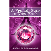 A French Star in New York (The French Girl Series Book 2) (English Edition)
