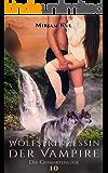Wolfsprinzessin der Vampire: Die Gefährtenlüge (Buch 10)
