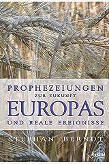 Prophezeiungen zur Zukunft Europas und reale Ereignisse Kindle Ausgabe