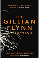 The Gillian Flynn Collection: Sharp Objects, Dark Places, Gone Girl Kindle Edition