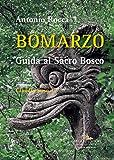 Bomarzo: Guida al Sacro Bosco