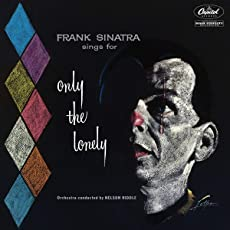 Sings for Only the Lonely  (60th Anniv. Edt.)