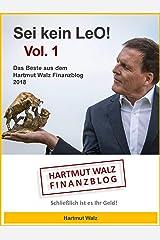 Sei kein LeO! Vol. 1: Das Beste aus dem Hartmut Walz Finanzblog 2018 Kindle Ausgabe