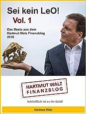 Sei kein LeO! Vol. 1: Das Beste aus dem Hartmut Walz Finanzblog 2018