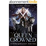 Queen Crowned: A slow-burn fantasy romance (The Warrior Queen Legacy Book 3) (English Edition)