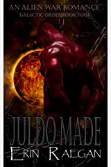 Juldo Made: An Alien War Romance (Galactic Order Book 4) Kindle Edition