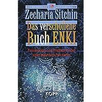 Das verschollene Buch Enki: Erinnerungen und Prophezeiungen eines außerirdischen Gottes