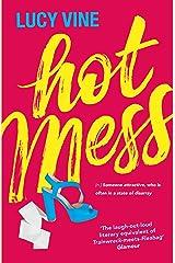 Hot Mess: Bridget Jones for a new generation Kindle Edition