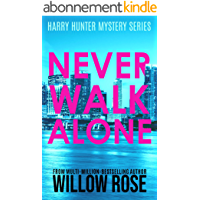 NEVER WALK ALONE (Harry Hunter Mystery Book 4) (English Edition)