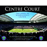 Centre Court : The Jewel in Wimbledon's Crown (Third Edition - Revised and Updated)