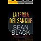 La terra del sangue: Un'avventura di Byron Tibor (Serie di Byron Tibor Vol. 2)