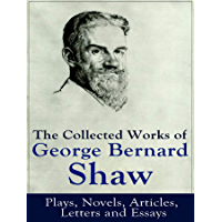 The Complete Works of George Bernard Shaw (English Edition)
