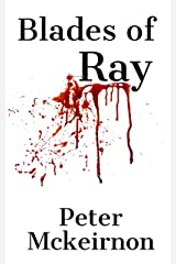 Blades of Ray Kindle Edition