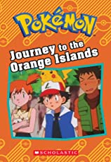 Pokémon: Journey to the Orange Islands (Pokemon Chapter Book)