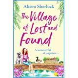 The Village of Lost and Found: The perfect uplifting, feel-good read for 2021 (The Riverside Lane Series Book 2) (English Edi