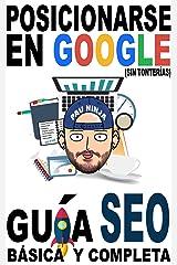 Posicionarse en Google (sin tonterías): Guía SEO básica y completa Versión Kindle