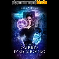 Eclats d'Ombres - Les Ombres d'Edimbourg tome 1.5 : Récits complémentaires