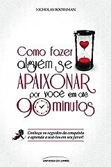 Como Fazer Alguem Se Apaixonar Por Voce Em Ate 90 Minutos (Em Portugues do Brasil) Broché