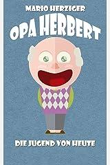 Opa Herbert: Die Jugend von heute Kindle Ausgabe