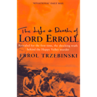 The Life and Death of Lord Erroll: The Truth Behind the Happy Valley Murder (Text Only Edition) (English Edition)