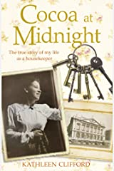 Cocoa at Midnight: The real life story of my time as a housekeeper (Lives of Servants) Kindle Edition