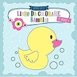 Libro da colorare bambini 2 anni +: colorare e scarabocchiare le prime parole per ragazze e ragazzi con animali, veicoli…