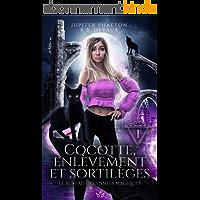 Cocotte, enlèvement et sortilèges (Le bureau des ennuis magiques t. 1)