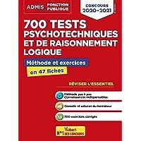 700 tests psychotechniques et de raisonnement logique - Méthode et exercices - L'essentiel en fiches - Concours 2020…