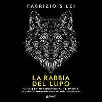 La rabbia del lupo: Un nuovo caso per il detective contadino Pietro Bensi e il commissario Vitaliano Draghi, che non è…