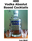 400 Vodka Absolut Based Cocktails