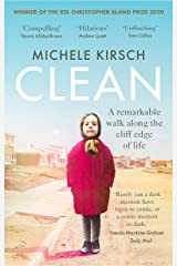 Clean: A remarkable walk along the cliff edge of life *2020 winner of the Christopher Bland Prize* Kindle Edition