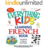 The Everything Kids' Learning French Book: Fun exercises to help you learn francais (Everything® Kids)