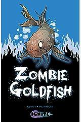 Zombie Goldfish (Ignite II Book 10) Kindle Edition