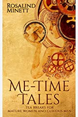 Me-Time Tales: Tea breaks for mature women and curious men Paperback