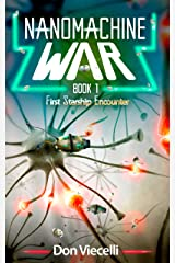 Nanomachine War - Book 1: First Starship Encounter (Nanomachine War Series) Kindle Edition