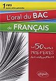 L'Oral du Bac de Français Premières Toutes Séries les 50 Textes Préférés des Examinateurs