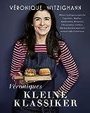 Véroniques kleine Klassiker - Meine Lieblingsrezepte für Cupcakes, Muffins, Apfelkuchen, Brownies, Cheesecakes, Cookies, Marmorkuchen und viele weitere süße Leckereien