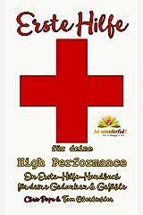 Erste Hilfe für deine High Performance: Das Erste-Hilfe-Handbuch für deine Gedanken und Gefühle (Erfolgreich werden 4.0 4) Kindle Ausgabe