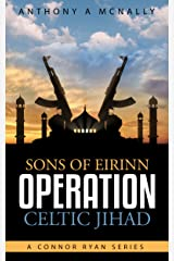 Sons of Eirinn Operation Celtic Jihad (The Conner Ryan SAS series Book 1) Kindle Edition