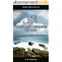 Trust and Reliance in God (The Concept of Tawakkul in Islam) (English Edition)