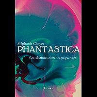 Phantastica : Ces substances interdites qui guérissent (Documents Français)