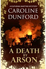 A Death By Arson: A Euphemia Martins Murder Mystery (Euphemia Martins Mysteries Book 9) Kindle Edition