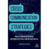 Crisis Communication Strategies: How to Prepare in Advance, Respond Effectively and Recover in Full (English Edition)