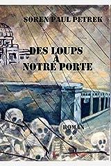 Des loups à notre porte: roman (ENC.ROMANS) (French Edition) Kindle Edition