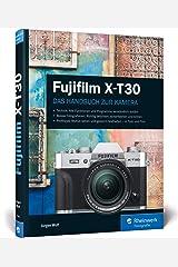 Fujifilm X-T30: Das praktische Handbuch zur Kamera Gebundene Ausgabe