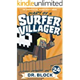Diary of a Surfer Villager: Book 24: (an unofficial Minecraft book)