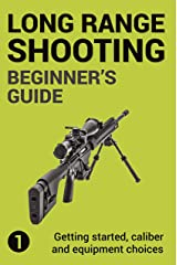 Precision Long Range Shooting And Hunting: Vol. 1: Getting started, caliber and equipment choices (English Edition) Format Kindle