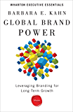 Global Brand Power: Leveraging Branding for Long-Term Growth (Wharton Executive Essentials) (English Edition)